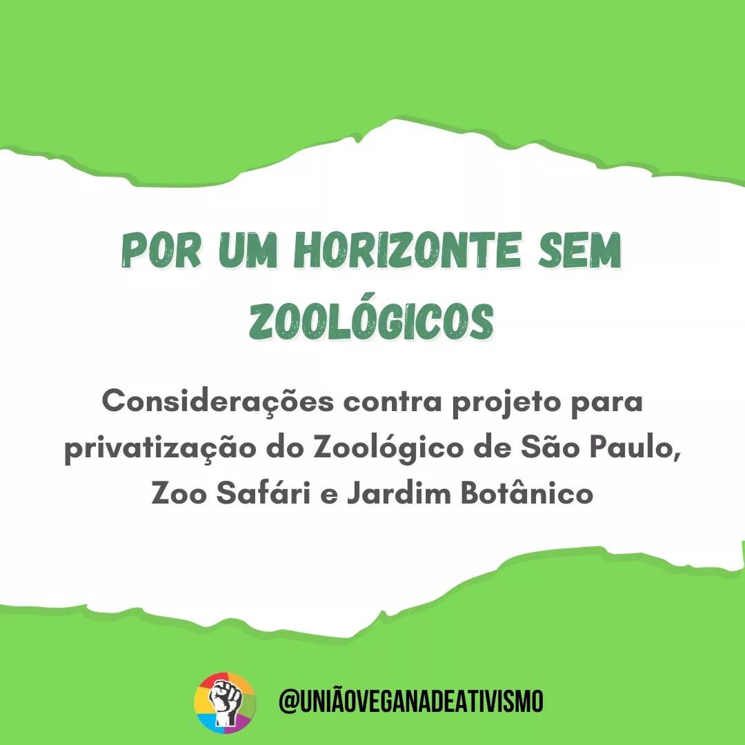 Por um horizonte sem zoológicos: considerações contra projeto para privatização da Fundação Parque Zoológico de SP